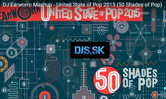 DJ Earworm Mashup – United State of Pop 2015 (50 Shades of Pop)