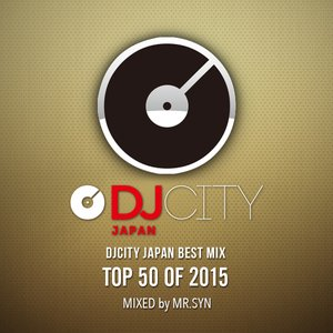 DJCITY TOP 50 OF 2015 MIX by MR.SYN