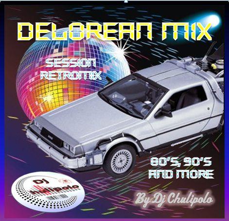 DELOREAN MIX 1. – DJ.CHULIPOLO