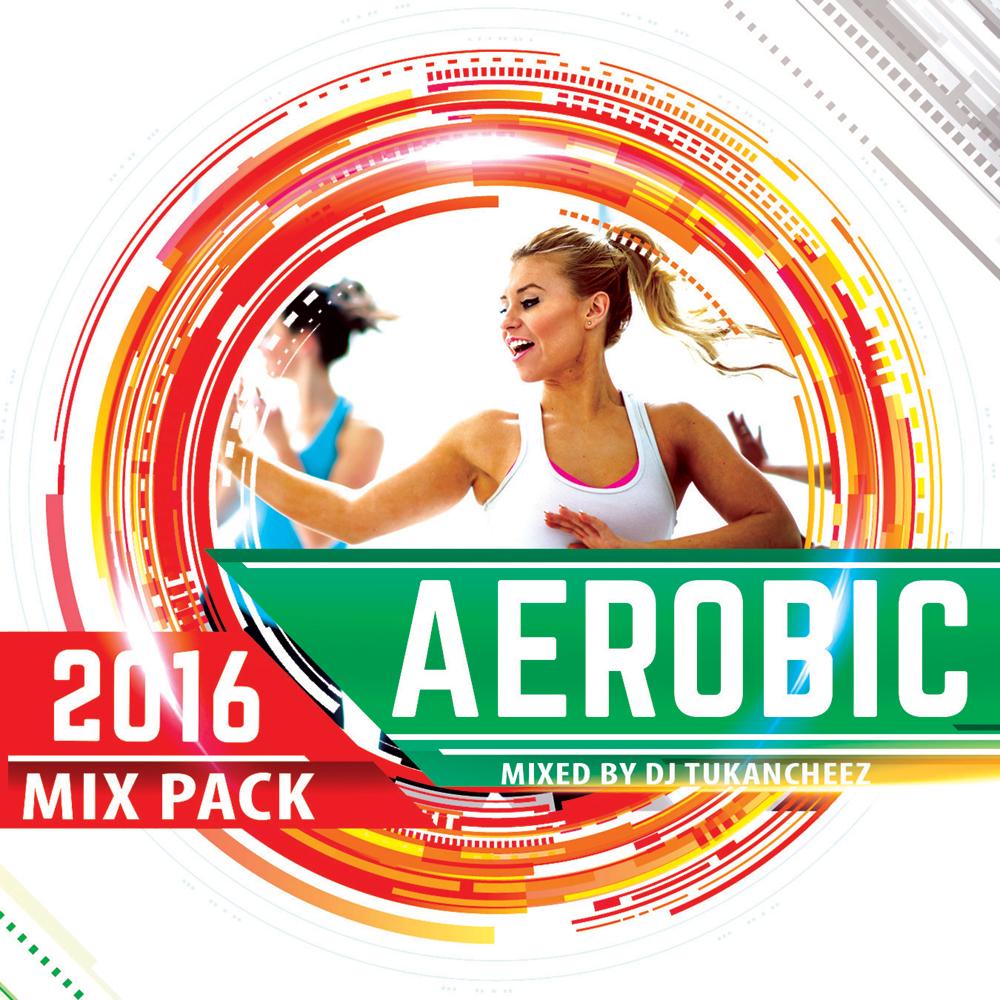 DJ Tukancheez – Aerobic Mix Pack 2016