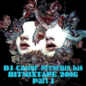 DJ Castor – HitMixTape 2016 Part 1