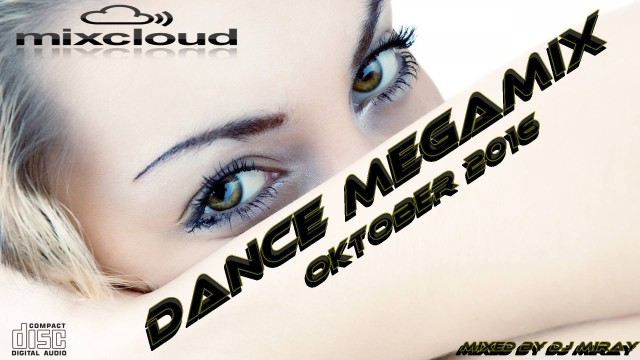 Dance Megamix Oktober 2016 mixed by Dj Miray