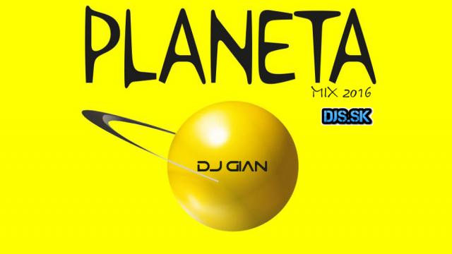 DJ GIAN – Planeta Mix 2016