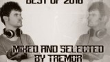 Tremor Selection Special (BEST OF 2016) – Dj Tremor