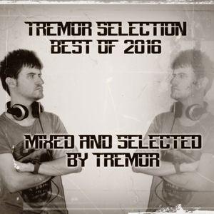 Tremor Selection Special (BEST OF 2016) – Dj Tremor