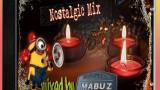 Nostalgic Mix – Mixed by Mabuz (90s)