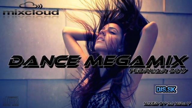 Dance Megamix Februar 2017 mixed by Dj Miray