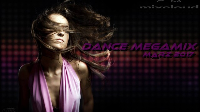 Dance Megamix März 2017 mixed by Dj Miray