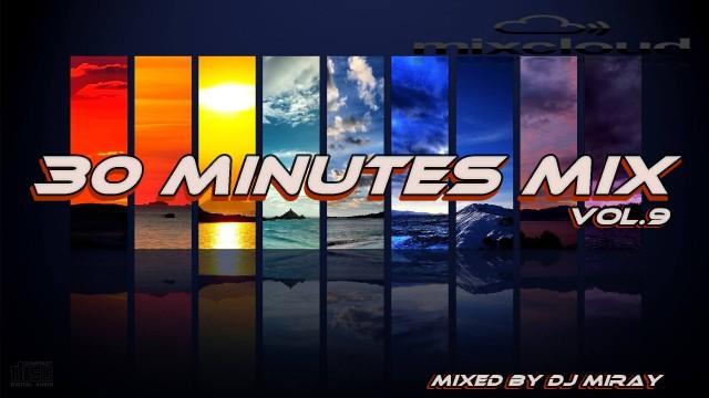 30 Minutes Mix Vol.9 mixed by Dj Miray