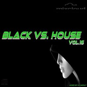 Black vs. House Vol.16 mixed by Dj Miray