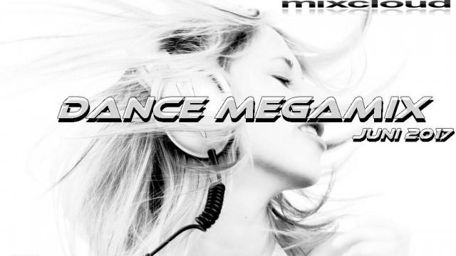 Dance Megamix Juni 2017 mixed by Dj Miray