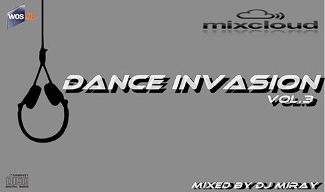 Dance Invasion Vol.3 mixed by Dj Miray