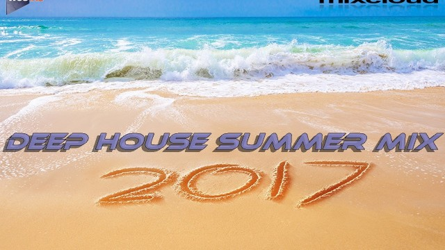 Deep House Summer Mix 2K17 mixed by Dj Miray