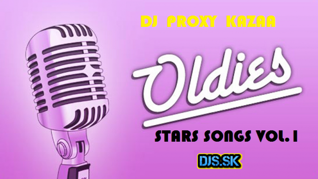 Dj Proxy.Kazaa – Oldies Stars Songs vol.1