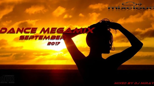 Dance Megamix September 2017 mixed by Dj Miray