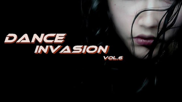 Dance Invasion Vol.6 mixed by Dj Miray