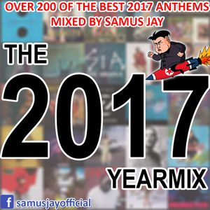 Samus Jay Presents The Yearmix 2017 (part 1+2+3&Radio Megamix)