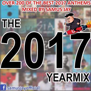 Samus Jay Presents The Yearmix 2017 (part 1+2+3&Radio Megamix)