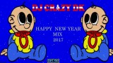 DJ CRAZY DK – Happy New Year Mix 2017