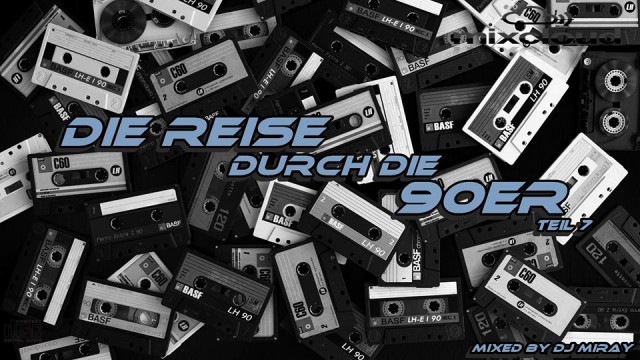 Die Reise durch die 90er Teil 7 mixed by Dj Miray