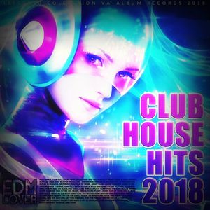 Club House Hits Euro EDM Dj-Dan-Nt Mix Feb 2018
