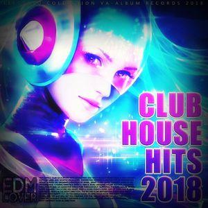 Club House Hits Euro EDM Dj-Dan-Nt Mix Feb 2018