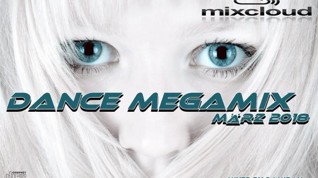 Dance Megamix März 2018 mixed by Dj Miray
