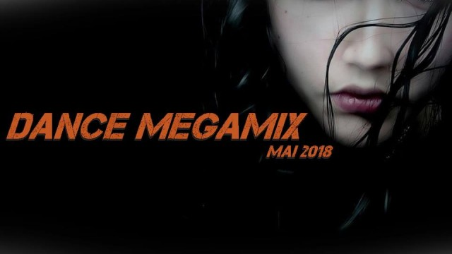 Dance Megamix Mai 2018 mixed by Dj Miray