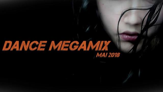 Dance Megamix Mai 2018 mixed by Dj Miray