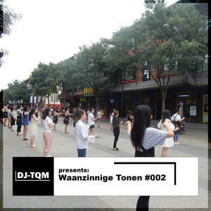 DJ-TQM – Waanzinnige Tonen #002