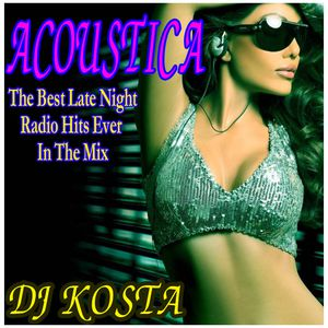 ACOUSTICA Vol.1 – Slow,Pop,Lounge Mix – Dj Kosta