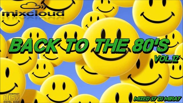 Back to the 80's Vol.12 mixed by Dj Miray