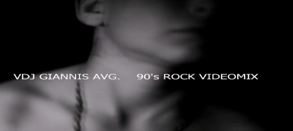 e0a22a557296 90 s Rock VideoMix Set – Vdj Giannis Avgoustinakis