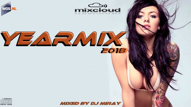 Yearmix 2018 mixed by Dj Miray