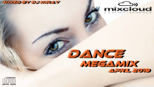 Dance Megamix April 2019 mixed by Dj Miray