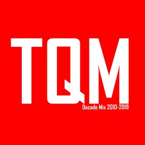 DJ-TQM – Decade Mix 2010-2019