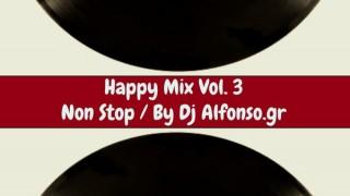 Happy Warm Up Mix 3 – Dj Alfonso.gr