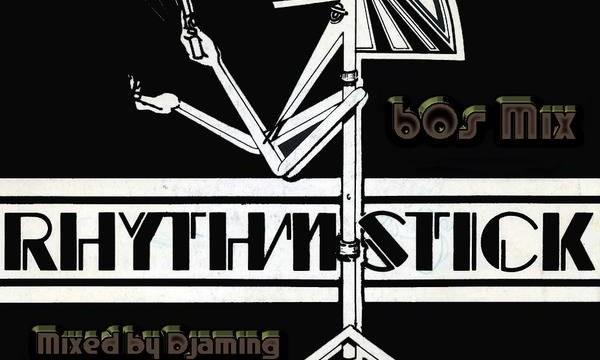 Rhythm Stick – 60s Mix (2020 Mixed by Djaming)