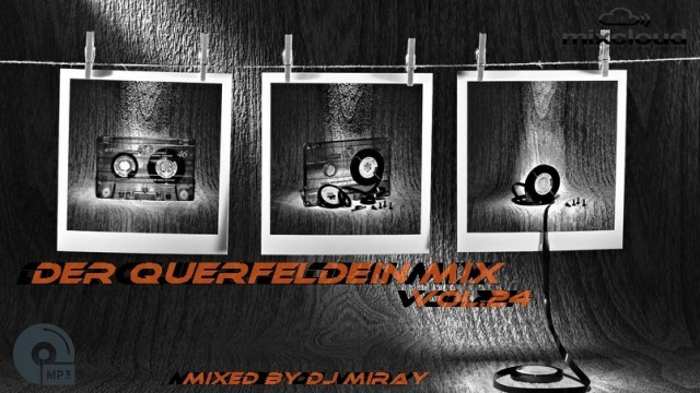 Der Querfeldein Mix Vol.24 mixed by Dj Miray