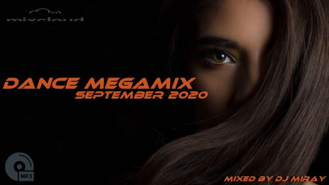 Dance Megamix September 2020 mixed by Dj Miray