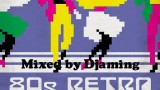 80s Retro Dance Groove Mixed by Djaming