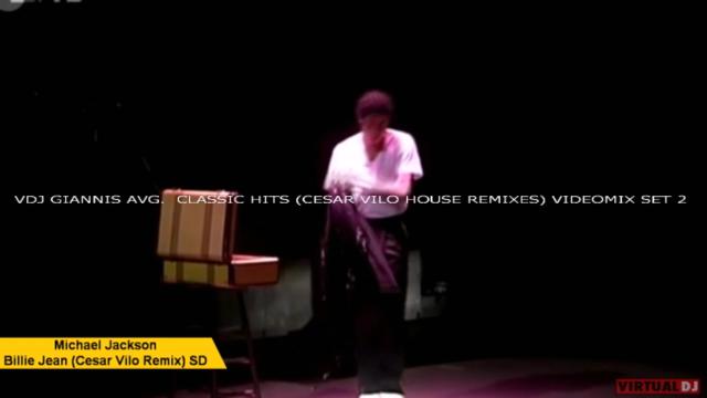 VDJ GIANNIS AVG. CLASSIC HITS ( CESAR VILO HOUSE REMIXES) VIDEOMIX SET 2