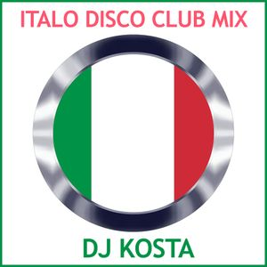 ITALO DISCO CLUB MIX By DJ Kosta