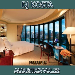 ACOUSTICA VOL.22  By DJ Kosta