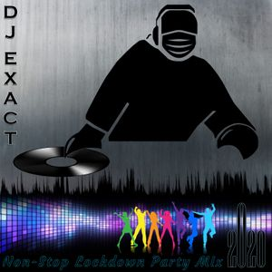 Dj Exact – Non-Stop Lockdown Party Mix (F_CK 2020)