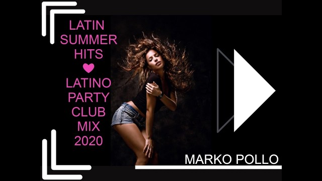 DJ MARKO POLLO – LATIN SUMMER HITS – LATINO PARTY CLUB MIX 2020