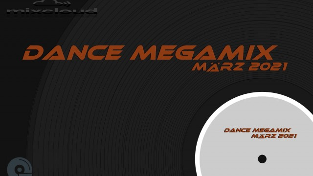 Dance Megamix March/März 2021 mixed by Dj Miray