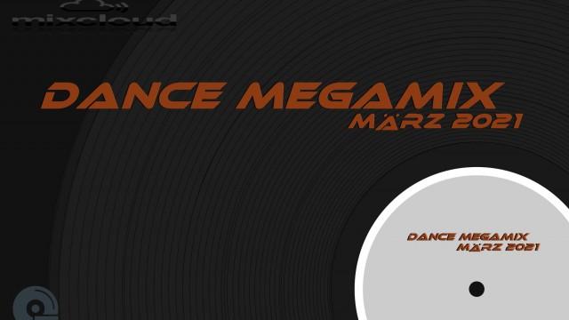 Dance Megamix March/März 2021 mixed by Dj Miray
