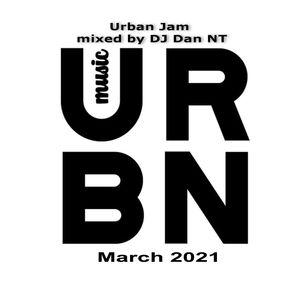 Urban Jam March 2021 mixed by DJ Dan NT