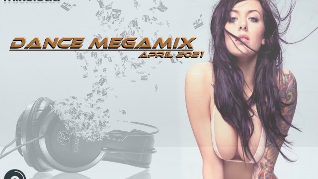 Dance Megamix April 2021 mixed by Dj Miray